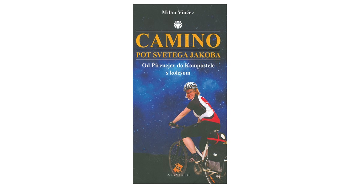 Camino: pot svetega Jakoba - Milan Vinčec   Fundacionsinadep.org