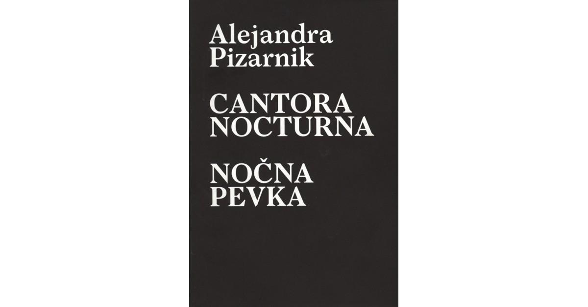 Cantora nocturna = Nočna pevka - Alejandra Pizarnik | Menschenrechtaufnahrung.org