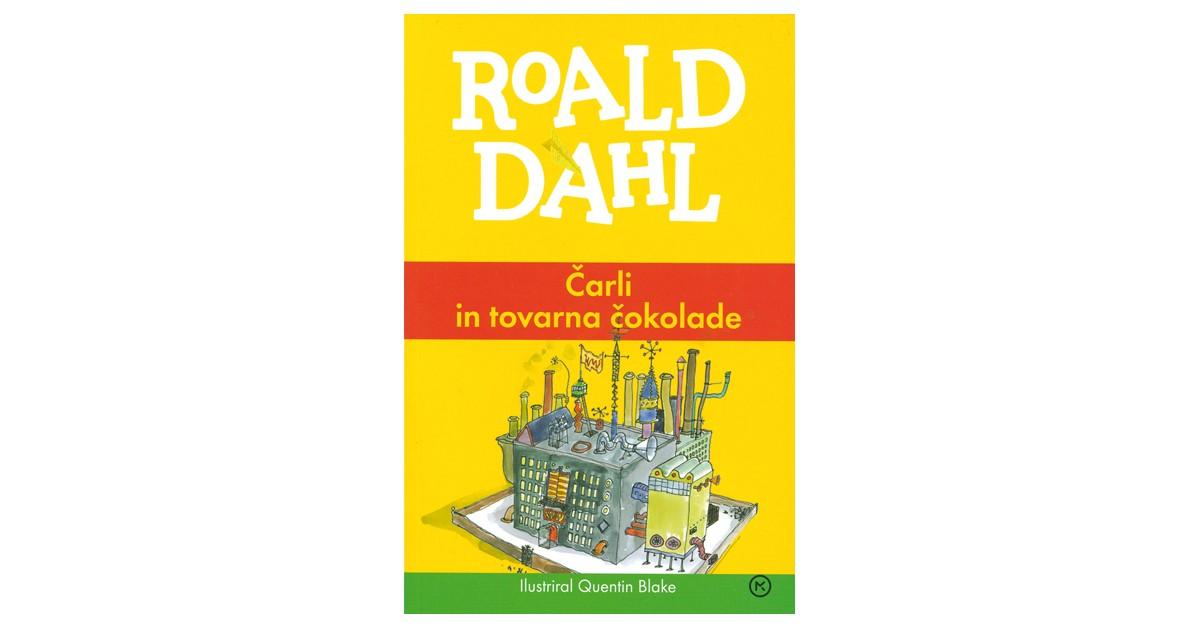 Čarli in tovarna čokolade - Roald Dahl | Menschenrechtaufnahrung.org