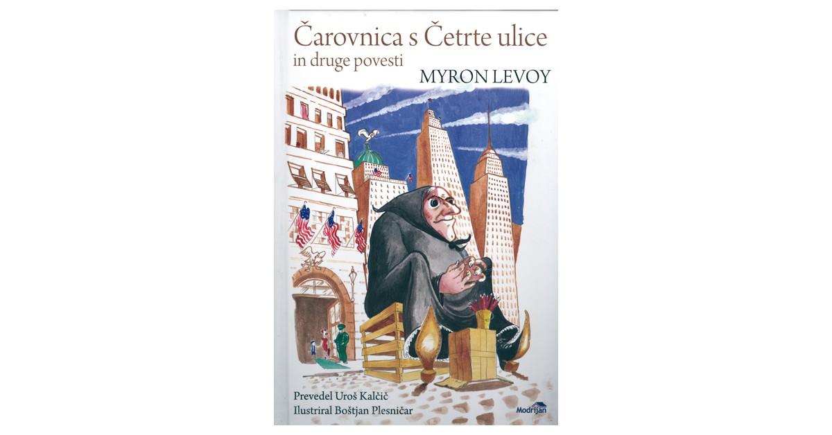 Čarovnica s Četrte ulice in druge povesti - Myron Levoy | Menschenrechtaufnahrung.org