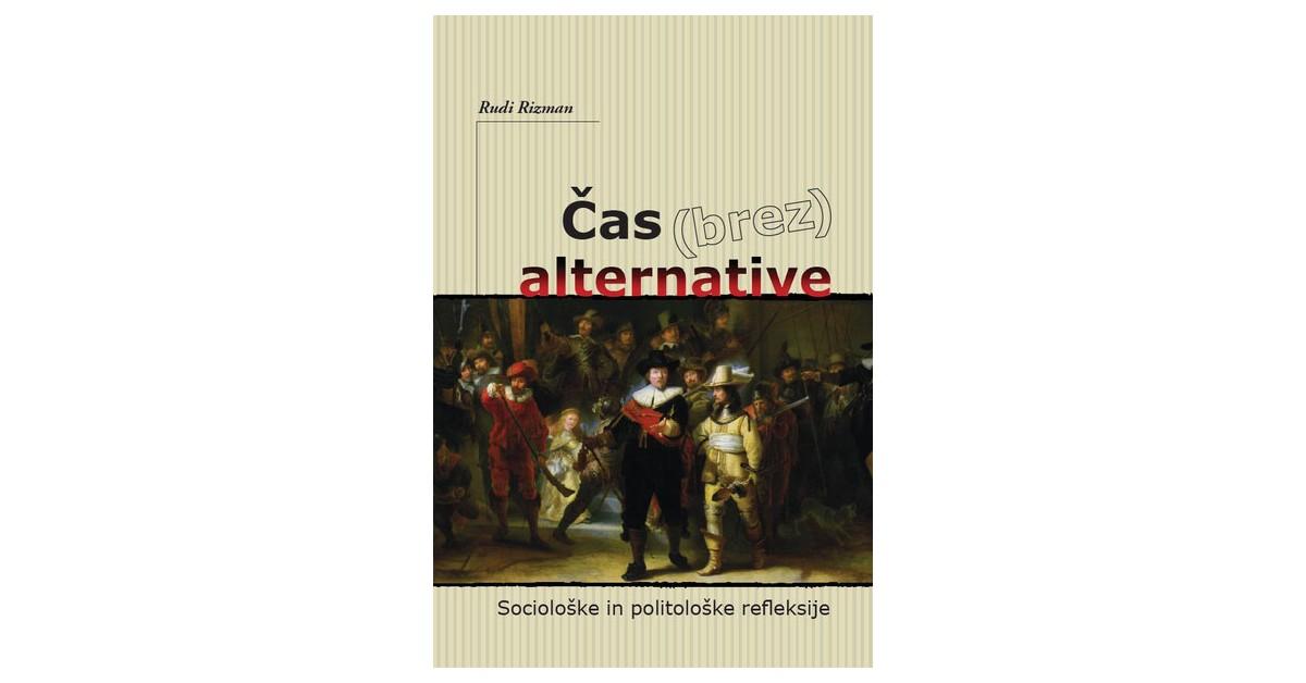 Čas (brez) alternative - Rudi Rizman   Menschenrechtaufnahrung.org