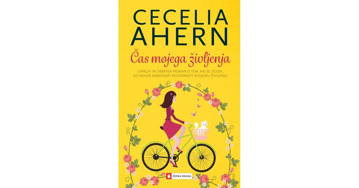 Čas mojega življenja - Cecelia Ahern | Menschenrechtaufnahrung.org