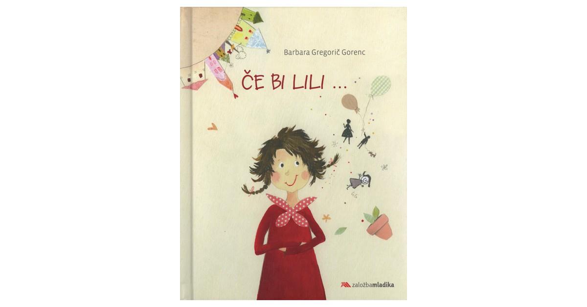 Če bi Lili ... - Barbara Gregorič Gorenc   Fundacionsinadep.org