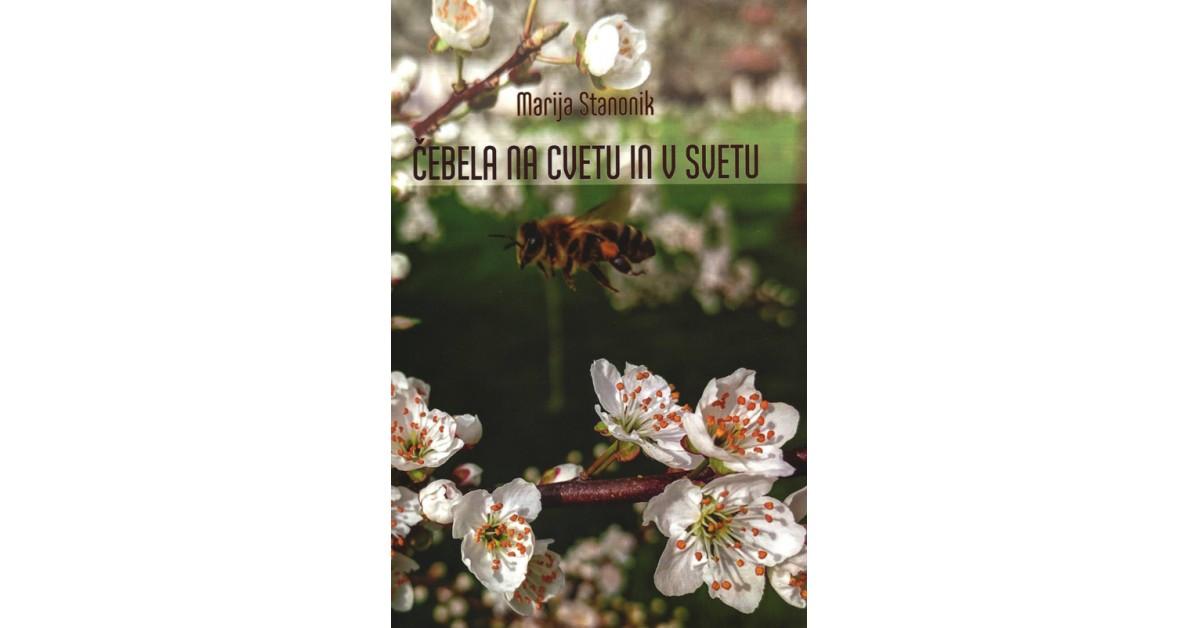 Čebela na cvetu in v svetu - Marija Stanonik | Fundacionsinadep.org
