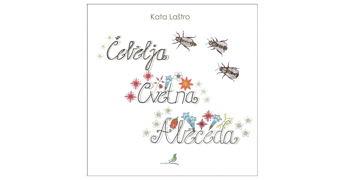 Čebelja cvetna abeceda - Kata Laštro | Fundacionsinadep.org