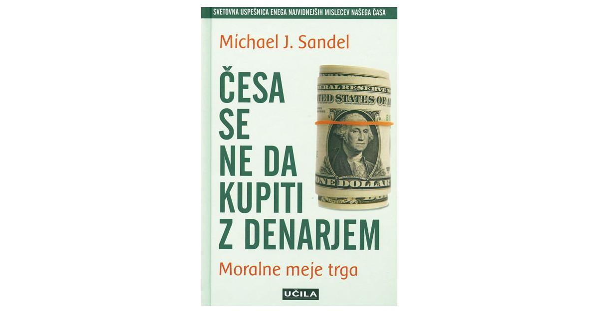 Česa se ne da kupiti z denarjem - Michael J. Sandel   Menschenrechtaufnahrung.org