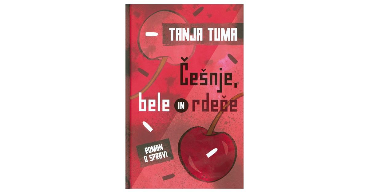 Češnje, bele in rdeče - Tanja Tuma | Menschenrechtaufnahrung.org