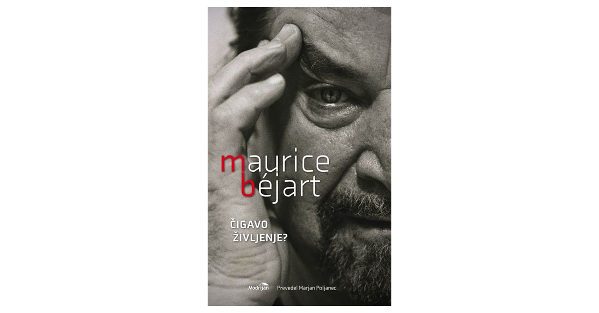 Čigavo življenje? - Maurice Béjart | Fundacionsinadep.org