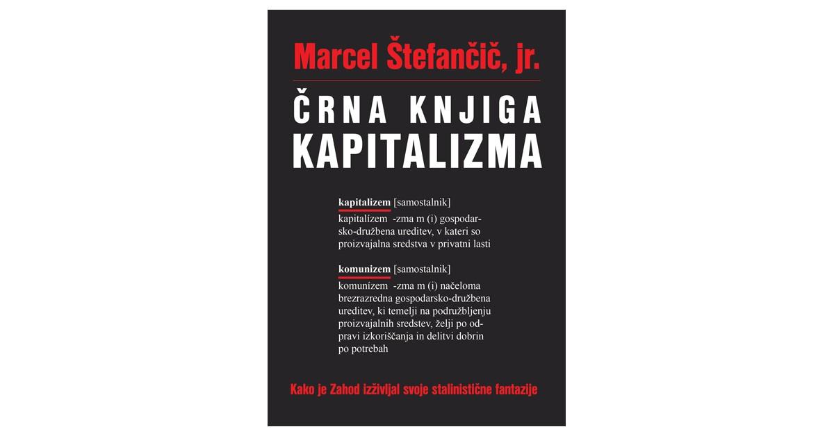 Črna knjiga kapitalizma - Marcel Štefančič, jr. | Fundacionsinadep.org