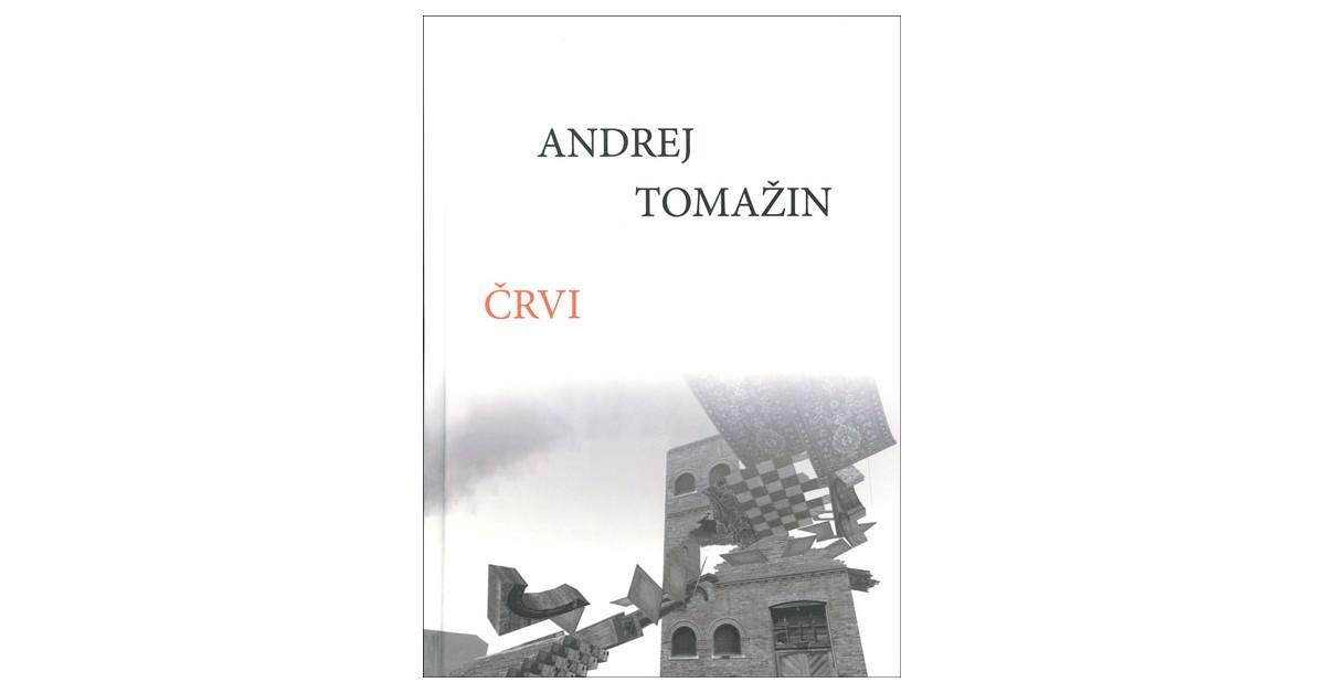 Črvi - Andrej Tomažin | Fundacionsinadep.org