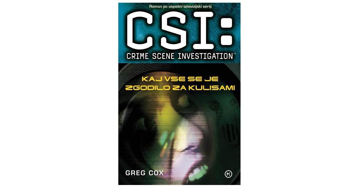 CSI: Na kraju zločina. Kaj vse se je zgodilo za kulisami - Greg Cox | Fundacionsinadep.org