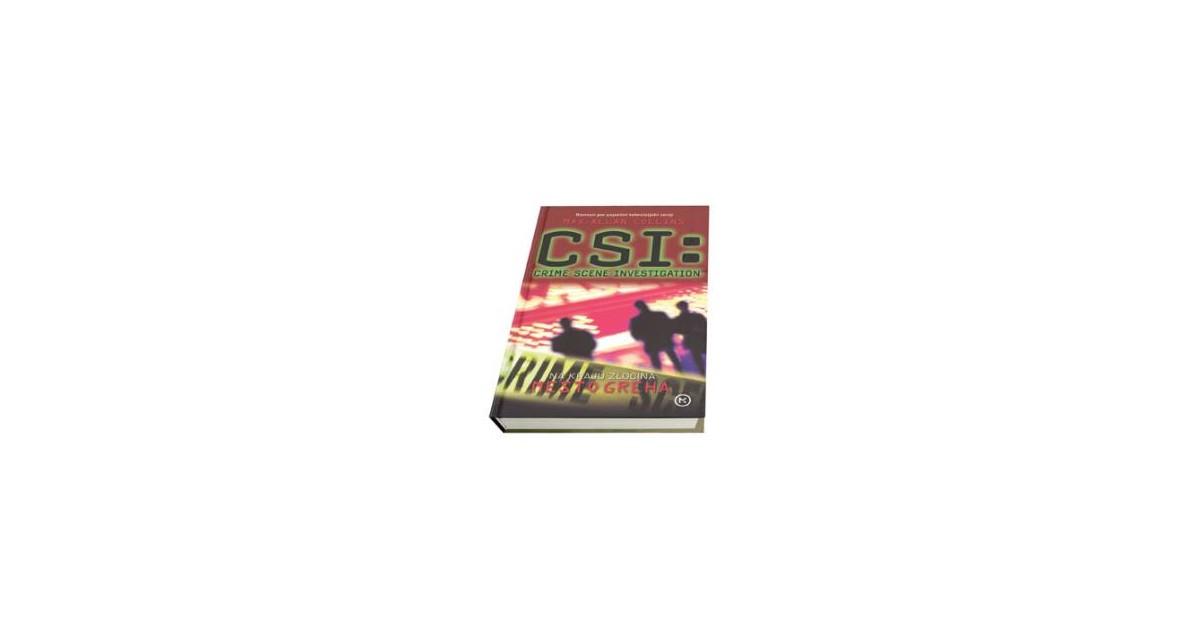 CSI: Na kraju zločina. Mesto greha - Max Allan Collins | Fundacionsinadep.org