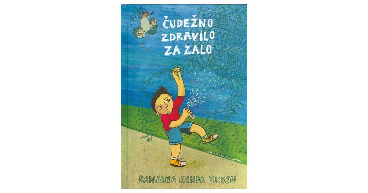 Čudežno zdravilo za Zalo - Damjana Kenda Hussu   Fundacionsinadep.org