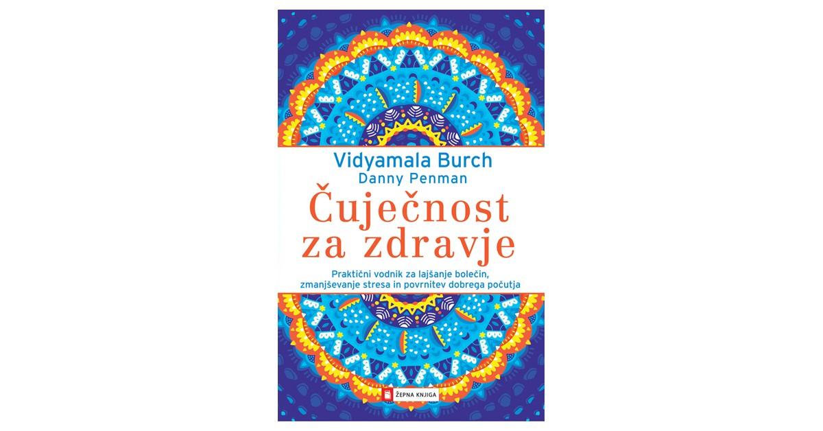 Čuječnost za zdravje - Vidyamala Burch, Danny Penman | Fundacionsinadep.org