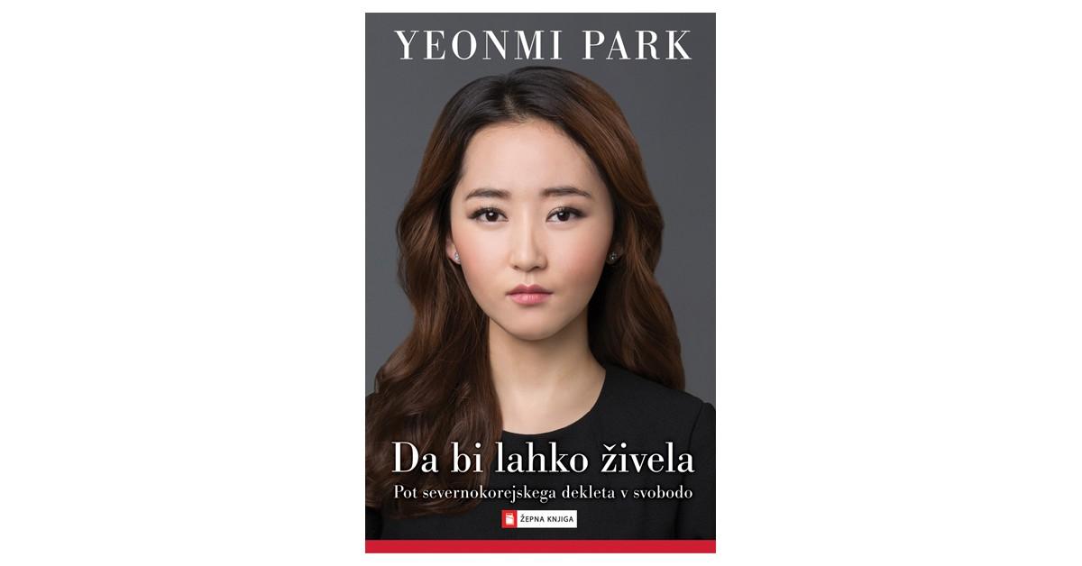 Da bi lahko živela - Yeonmi Park | Menschenrechtaufnahrung.org