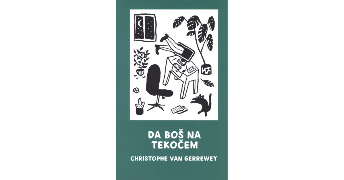 Da boš na tekočem - Christophe Van Gerrewey | Fundacionsinadep.org