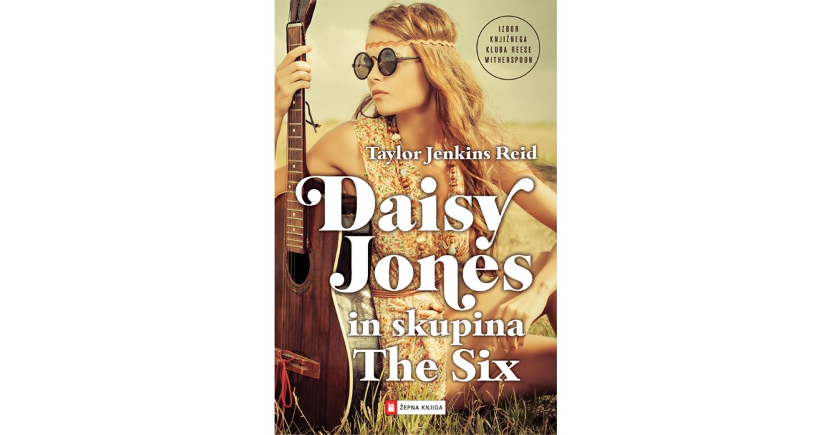 Daisy Jones in skupina The Six - Taylor Jenkins Reid   Fundacionsinadep.org
