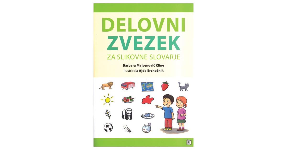 Delovni zvezek za slikovne slovarje - Barbara Majcenovič Kline | Fundacionsinadep.org
