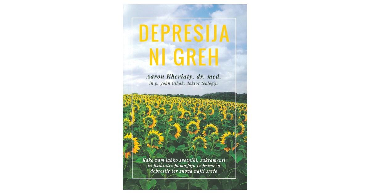 Depresija ni greh - John Cihak, Aaron Kheriaty | Menschenrechtaufnahrung.org