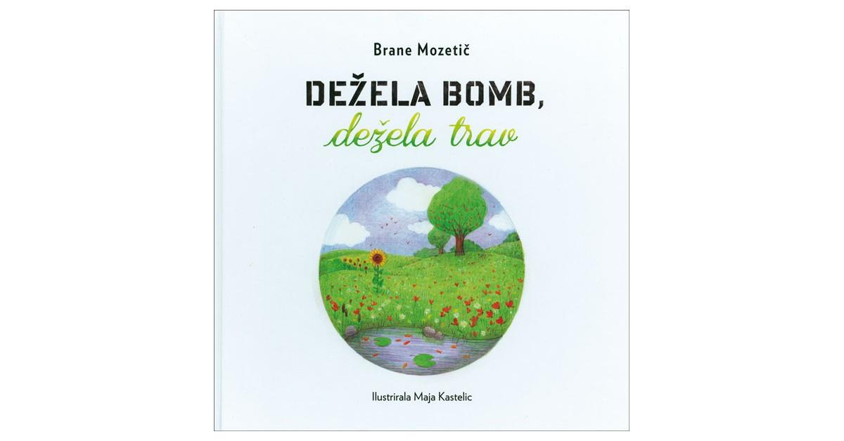 Dežela bomb, dežela trav - Brane Mozetič | Menschenrechtaufnahrung.org