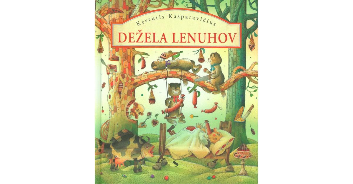 Dežela lenuhov - Kęstutis Kasparavičius | Fundacionsinadep.org