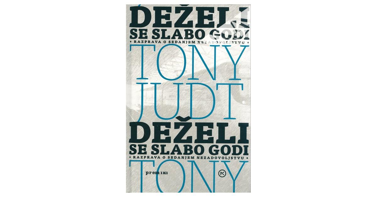 Deželi se slabo godi - Tony Judt | Fundacionsinadep.org
