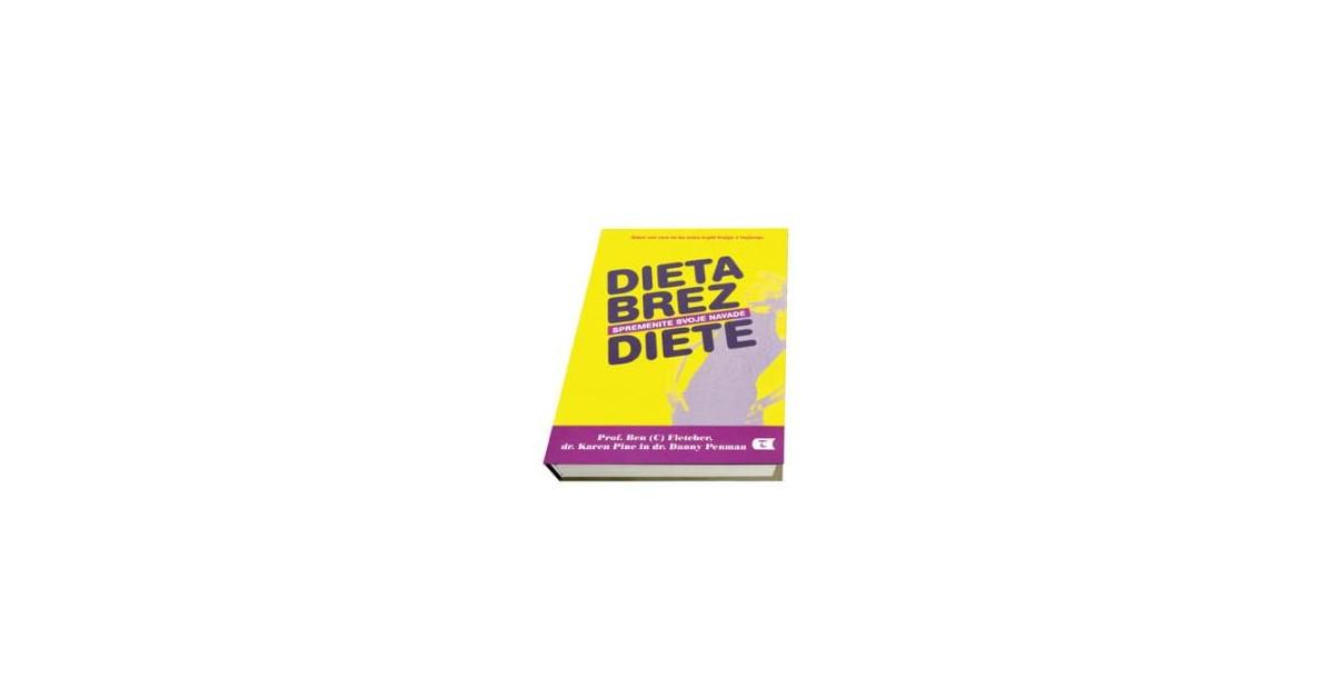 Dieta brez diete - Ben Fletcher, Danny Penman, Karen Pine | Menschenrechtaufnahrung.org