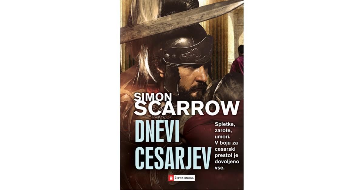 Dnevi cesarjev - Simon Scarrow | Fundacionsinadep.org