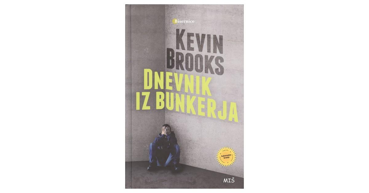 Dnevnik iz bunkerja - Kevin Brooks | Fundacionsinadep.org