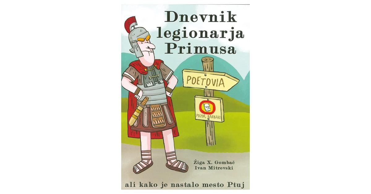 Dnevnik legionarja Primusa - Žiga X. Gombač   Menschenrechtaufnahrung.org