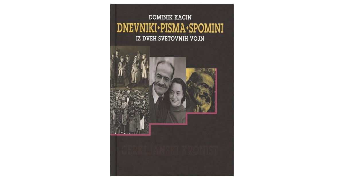 Dnevniki, pisma, spomini iz dveh svetovnih vojn - Dominik Kacin | Fundacionsinadep.org