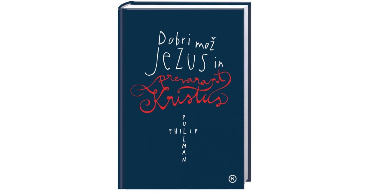 Dobri mož Jezus in prevarant Kristus - Philip Pullman | Menschenrechtaufnahrung.org