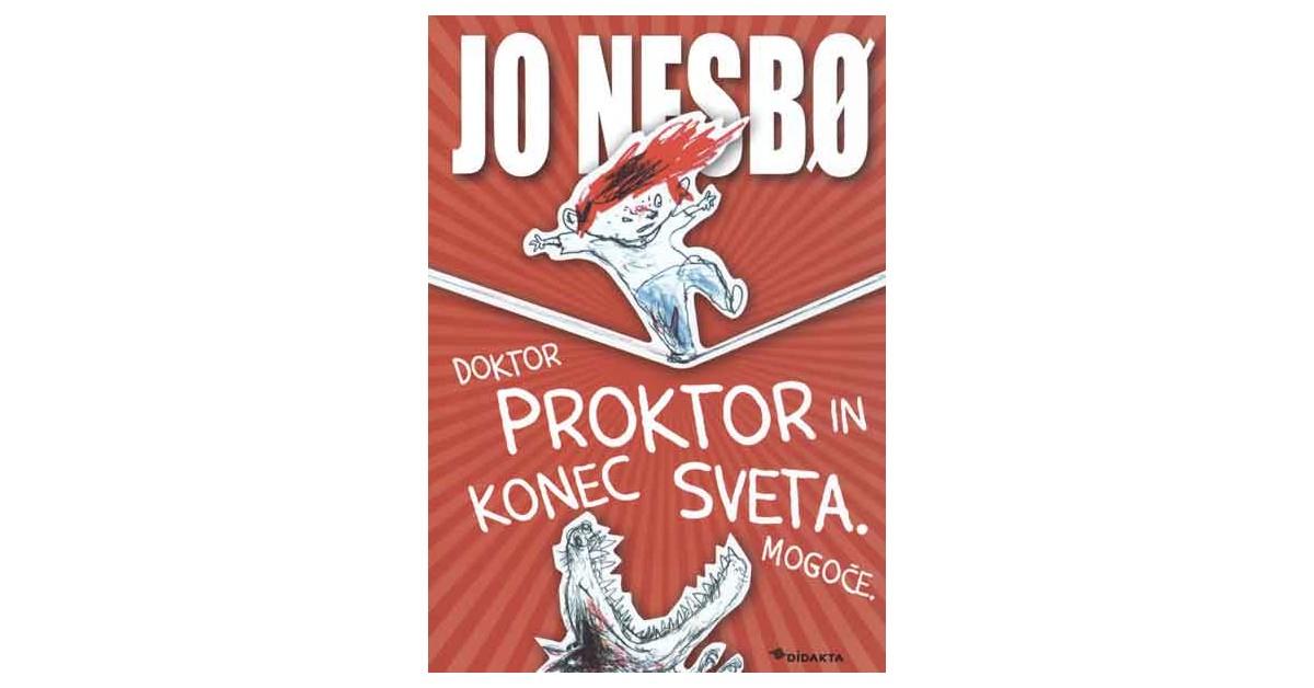 Doktor Proktor in konec sveta. Mogoče. - Jo Nesbø | Menschenrechtaufnahrung.org
