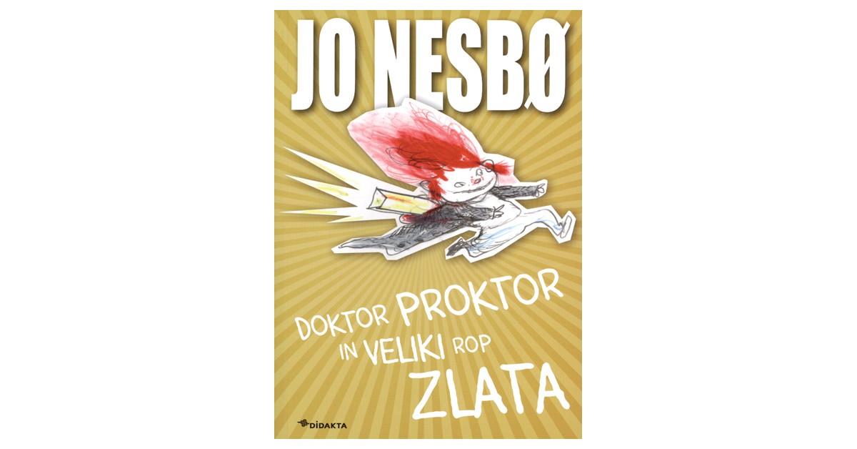 Doktor Proktor in veliki rop zlata - Jo Nesbø   Fundacionsinadep.org