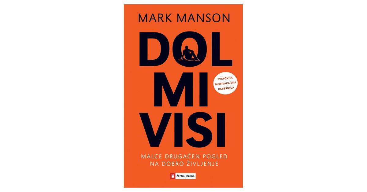Dol mi visi - Mark Manson | Menschenrechtaufnahrung.org