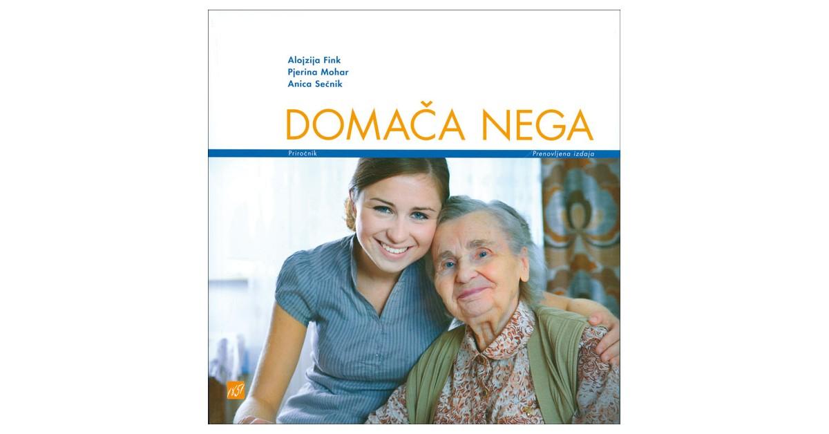 Domača nega - Alojzija Fink, Pjerina Mohar, Anica Sečnik | Fundacionsinadep.org