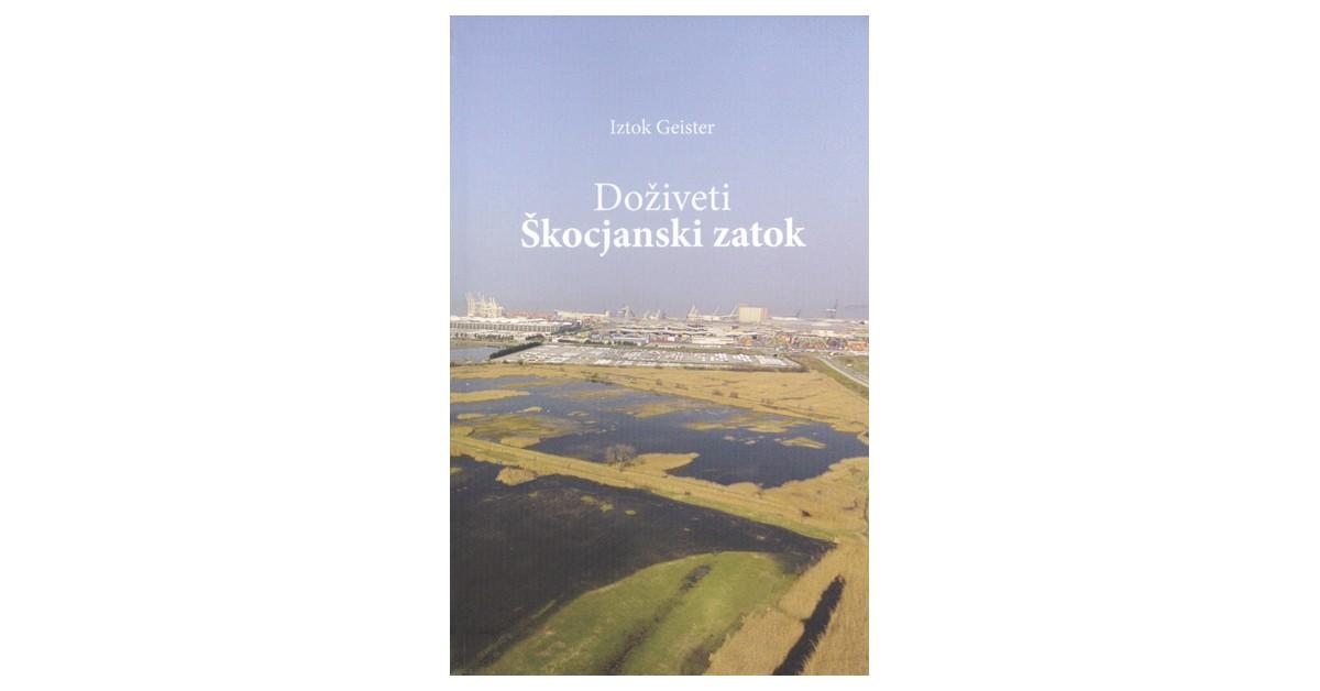 Doživeti Škocjanski zatok - Iztok Geister | Fundacionsinadep.org