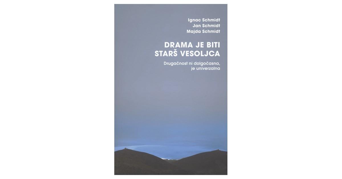 Drama je biti starš vesoljca - Ignac Schmidt, Jan Schmidt, Majda Schmidt | Menschenrechtaufnahrung.org