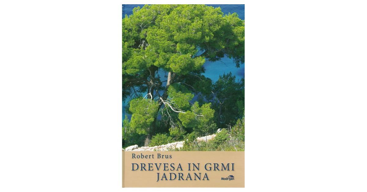 Drevesa in grmi Jadrana - Robert Brus | Fundacionsinadep.org