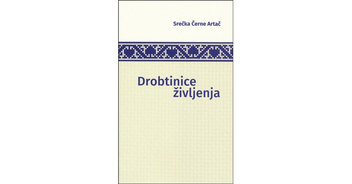 Drobtinice življenja - Srečka Černe Artač | Fundacionsinadep.org
