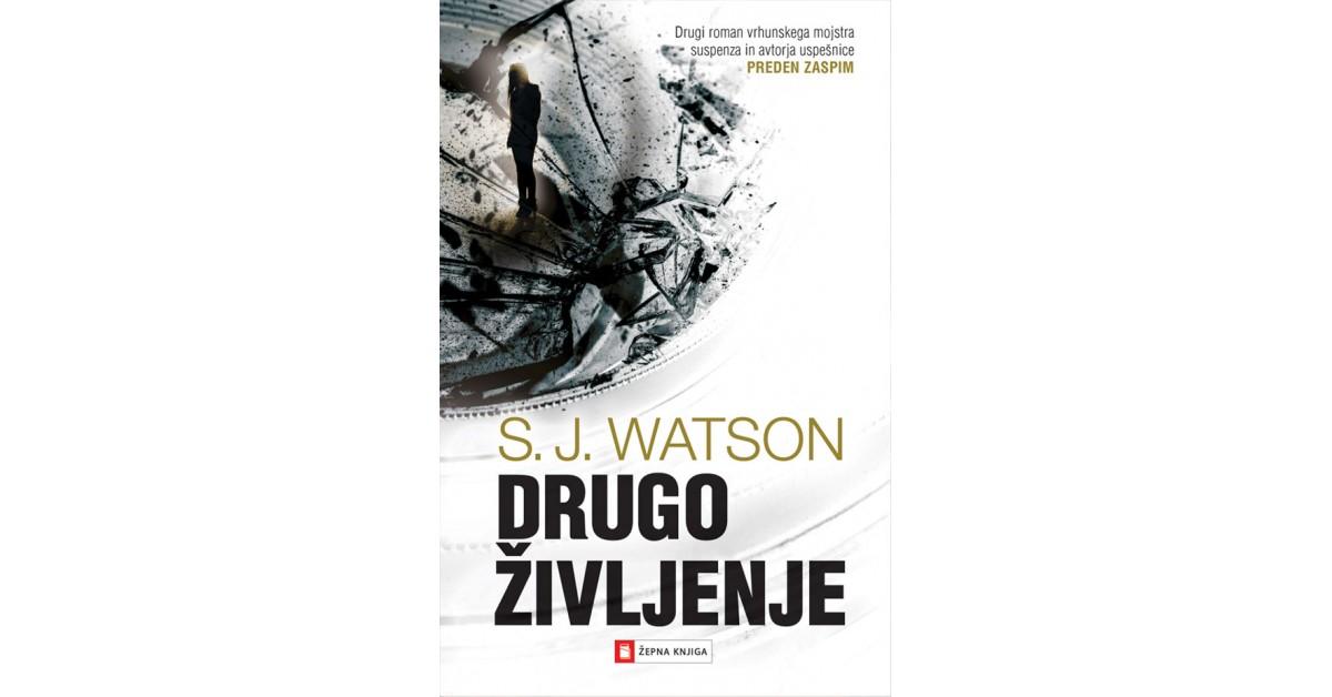 Drugo življenje - S. J. Watson   Menschenrechtaufnahrung.org