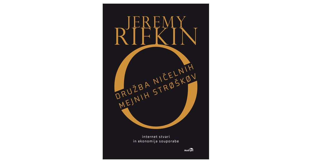 Družba ničelnih mejnih stroškov - Jeremy Rifkin | Menschenrechtaufnahrung.org