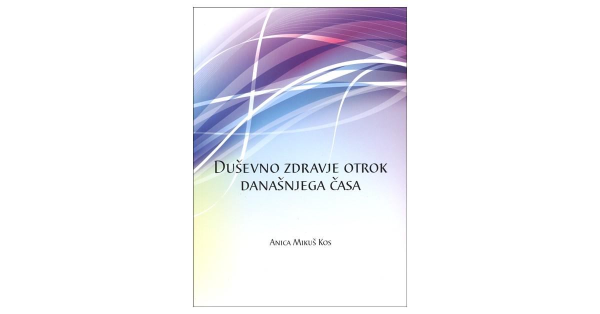 Duševno zdravje otrok današnjega časa - Anica Mikuš Kos   Fundacionsinadep.org