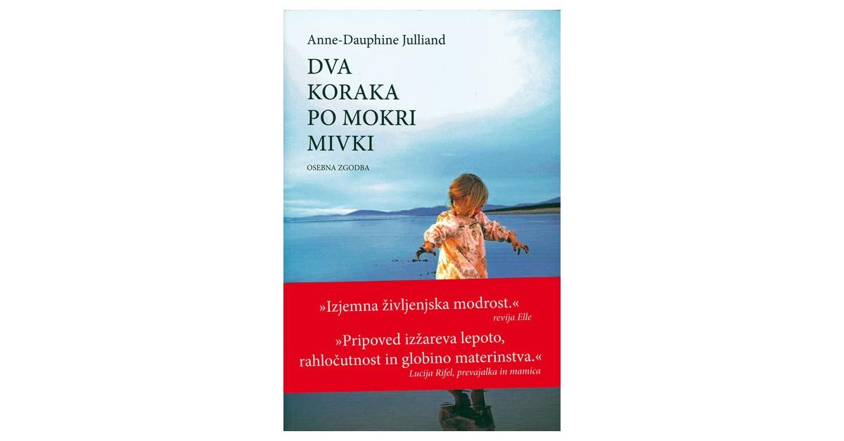 Dva koraka po mokri mivki - Anne-Dauphine Julliand | Menschenrechtaufnahrung.org