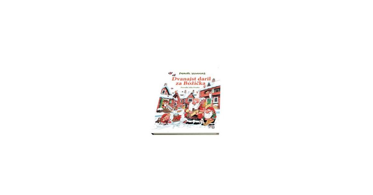 Dvanajst daril za Božička - Mauri Kunnas, Tarja Kunnas | Fundacionsinadep.org