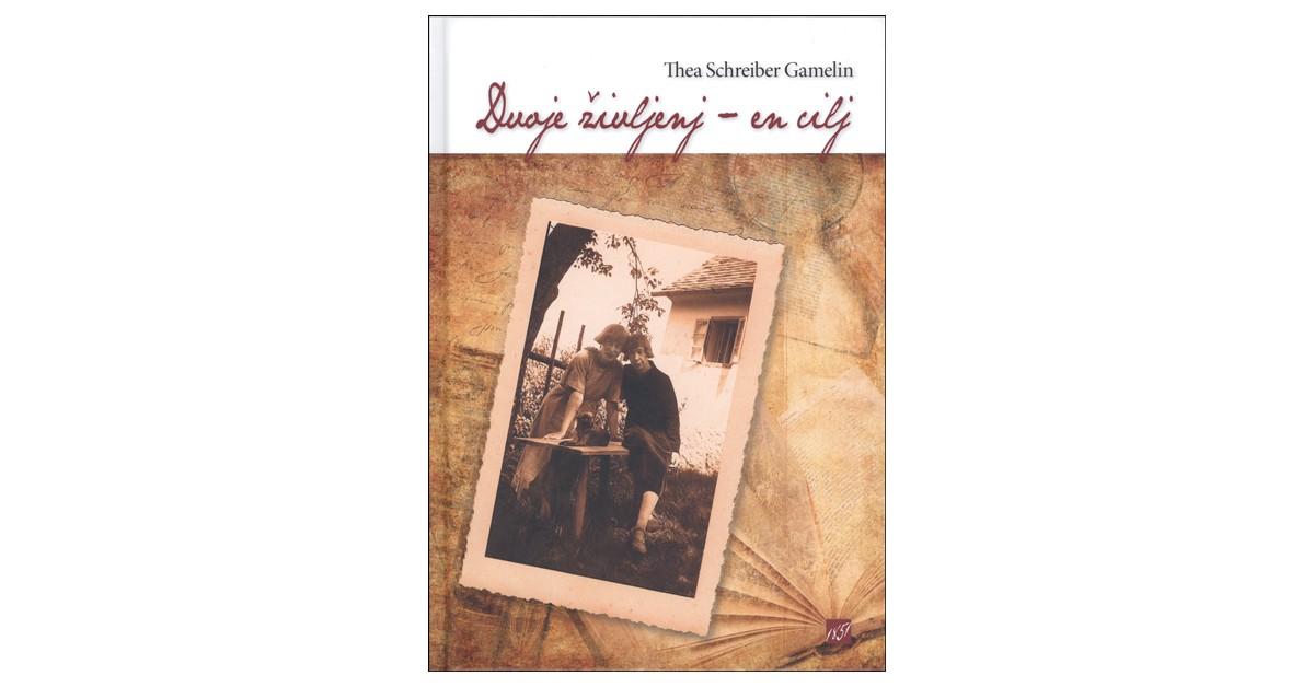 Dvoje življenj – en cilj - Thea Schreiber Gamelin | Fundacionsinadep.org
