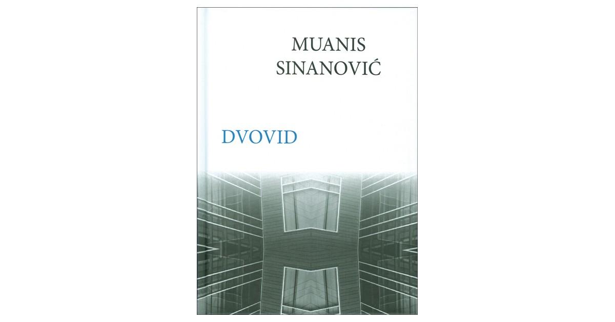 Dvovid - Muanis Sinanović | Fundacionsinadep.org