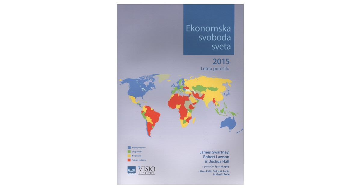 Ekonomska svoboda sveta 2015 - James Gwartney, ... [et al.] | Fundacionsinadep.org