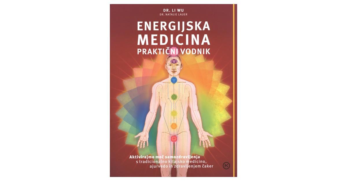 Energijska medicina : praktični vodnik - Dr. Natalie Lauer, Dr. Li Wu | Menschenrechtaufnahrung.org