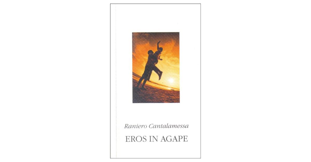 Eros in agape - Raniero Cantalamessa | Menschenrechtaufnahrung.org
